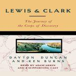 Lewis & Clark The Journey of the Corps of Discovery, Dayton Duncan
