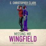 Missing Mr. Wingfield, E. Christopher Clark