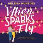 When Sparks Fly, Helena Hunting