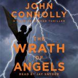 The Wrath of Angels A Charlie Parker Thriller, John Connolly