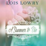 A Summer to Die, Lois Lowry
