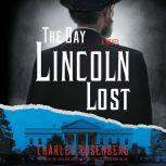 The Day Lincoln Lost, Charles Rosenberg