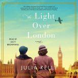 The Light Over London, Julia Kelly