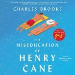 The Miseducation of Henry Cane, Charles Brooks