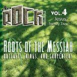 Roots of the Messiah Outcasts, Kings, and Carpenters, Todd Busteed