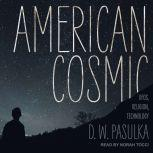 American Cosmic UFOs, Religion, Technology, D.W. Pasulka