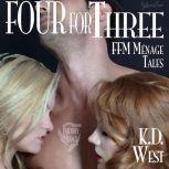 Four for Three Friendly FFM Menage Tales, K.D. West