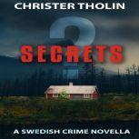 SECRETS? A Swedish Crime Novella, Christer Tholin