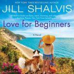 Love for Beginners A Novel, Jill Shalvis