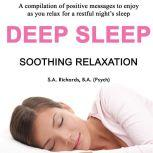 Deep Sleep - Soothing Relaxation, S. A. Richards