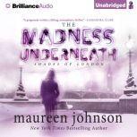 The Madness Underneath, Maureen Johnson