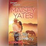 Take Me, Cowboy, Maisey Yates