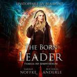 Born Leader, The, Sarah Noffke/Michael Anderle