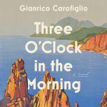 Three O'Clock in the Morning A Novel, Gianrico Carofiglio