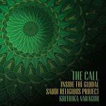 The Call Inside the Global Saudi Religious Project, Krithika Varagur
