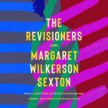 The Revisioners A Novel, Margaret Wilkerson Sexton