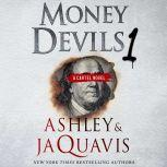 Money Devils 1 A Cartel Novel, Ashley & JaQuavis