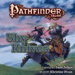Pathfinder Tales: Shy Knives, Sam Sykes
