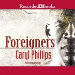Foreigners, Caryl Phillips