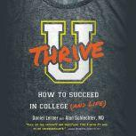 U Thrive How to Succeed in College (and Life), Dan Lerner