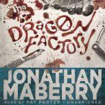 The Dragon Factory The Joe Ledger Novels, Book 2, Jonathan Maberry