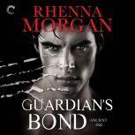 Guardian's Bond (Ancient Ink), Rhenna Morgan