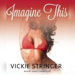 Imagine This, Vickie M. Stringer