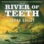 River of Teeth, Sarah Gailey