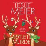 Mistletoe Murder, Leslie Meier