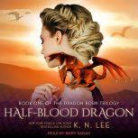Half-Blood Dragon, K.N. Lee