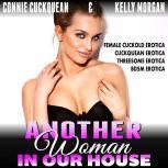 Another Woman in Our House : Cuckqueans 4 (Female Cuckold Erotica Cuckquean Erotica Threesome Erotica BDSM Erotica), Connie Cuckquean