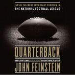Quarterback Inside the Most Important Position in the National Football League, John Feinstein