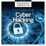 Cyber Hacking Wars in Virtual Space, Scientific American
