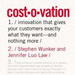 Costovation Innovation That Gives Your Customers Exactly What They Want--And Nothing More, Stephen Wunker