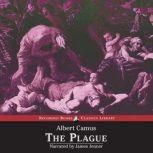 The Plague Translated by Stuart Gilbert, Albert Camus