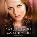 Daylighters, Rachel Caine