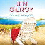 The Cottage at Firefly Lake, Jen Gilroy