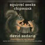 Squirrel Seeks Chipmunk A Modest Bestiary, David Sedaris