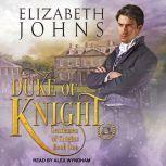 Duke of Knight, Elizabeth Johns