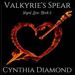 Valkyrie's Spear, Cynthia Diamond