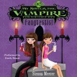 My Sister the Vampire #2: Fangtastic!, Sienna Mercer