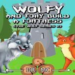 Wolfy and Foxy Build a Fortress Kids Animal Books, Dr. MC