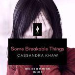 Some Breakable Things A Short Horror Story, Cassandra Khaw