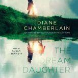 The Dream Daughter, Diane Chamberlain