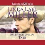 McKettricks of Texas Tate, Linda Lael Miller