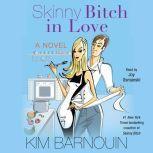 Skinny Bitch in Love, Kim Barnouin