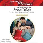 The Greek Commands His Mistress, Lynne Graham