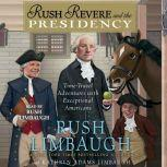 Rush Revere and the Presidency, Rush Limbaugh