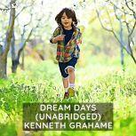 Dream Days (Unabridged), Kenneth Grahame