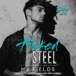 Tricked Steel, MJ Fields